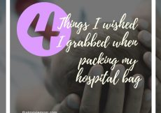4 Things I wished I grabbed when packing my hospital bag