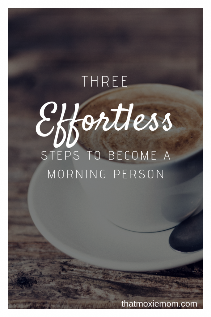 3 effortless steps to become a morning person