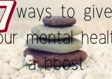 7 ways to give your mental health a boost