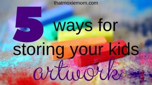 5 ways for storing your kids artwork