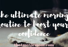 the ultimate morning routine to boost your confidence