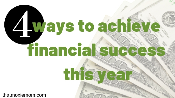 4 Ways to Achieve Financial Success This Year