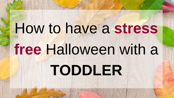 How to Have a Stress-Free Halloween With a Toddler