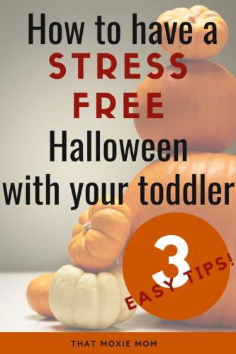Halloween is scary enough without a tantruming toddler. You can have a stress free Halloween and here is how #Halloween #toddlers #Halloweenfun